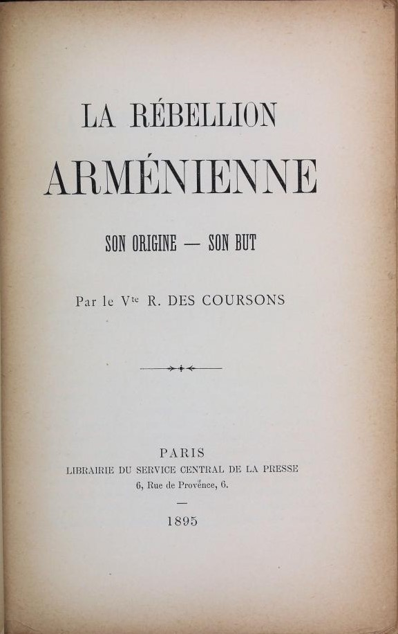 La rébellion arménienne, son origine - son but par le Vte R. des Coursons - Paris, 1895
